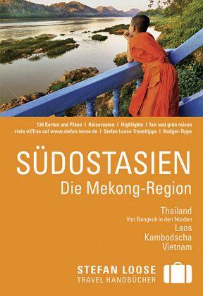 Stefan Loose Reiseführer Südostasien Die Mekong Region