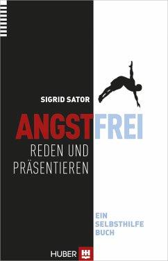 Angstfrei reden und präsentieren (eBook, PDF) - Sator, Sigrid