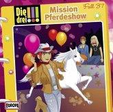 Mission Pferdeshow / Die drei Ausrufezeichen Bd. 37 (1 Audio-CD)