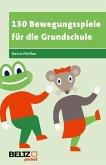 130 Bewegungsspiele für die Grundschule (eBook, ePUB)