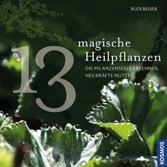 13 magische Heilpflanzen (Restexemplar) - Beiser, Rudi