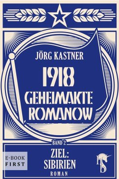 1918 - Geheimakte Romanow (eBook, ePUB) - Kastner, Jörg