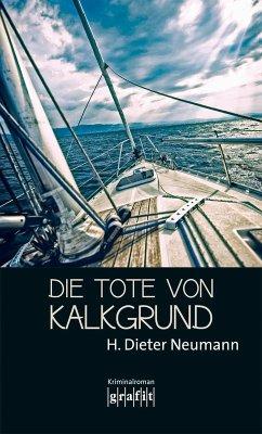Die Tote von Kalkgrund (eBook, ePUB) - Neumann, Heinrich Dieter