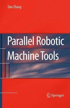 Parallel Robotic Machine Tools - Zhang, Dan