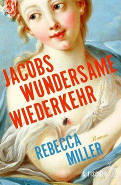 Jacobs wundersame Wiederkehr (eBook, ePUB) - Miller, Rebecca