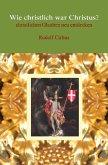 Wie christlich war Christus? (eBook, ePUB)