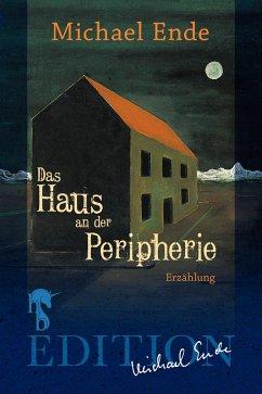 Das Haus an der Peripherie (eBook, ePUB) - Ende, Michael