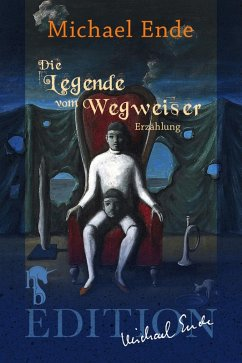 Die Legende vom Wegweiser (eBook, ePUB) - Ende, Michael