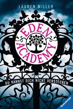 Du kannst dich nicht verstecken / Eden Academy Bd.1 (eBook, ePUB) - Miller, Lauren