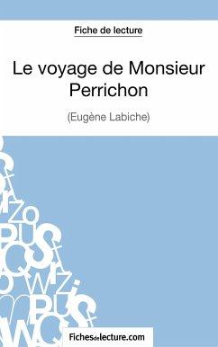 Le voyage de Monsieur Perrichon d'Eugène Labiche (Fiche de lecture) - Binon, Laurence fichesdelecture. com