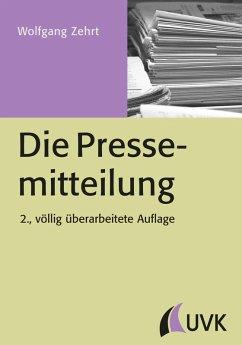 Die Pressemitteilung (eBook, PDF) - Zehrt, Wolfgang