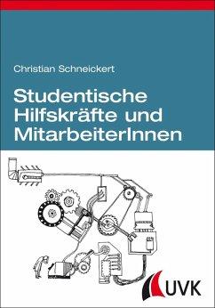 Studentische Hilfskräfte und MitarbeiterInnen (eBook, PDF) - Schneickert, Christian