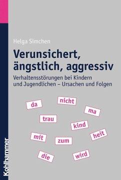 Verunsichert, ängstlich, aggressiv (eBook, ePUB) - Simchen, Helga
