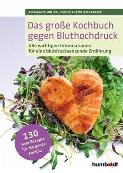 Das große Kochbuch gegen Bluthochdruck - Müller, Sven-David;Weißenberger, Christiane