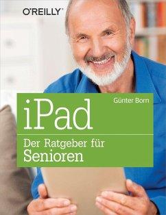 iPad - Der Ratgeber für Senioren (eBook, ePUB) - Born, Günter