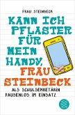Kann ich Pflaster für mein Handy, Frau Steinbeck (eBook, ePUB)