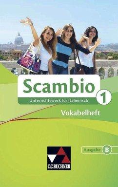Scambio B 1 Vokabelheft - Banzhaf, Michaela; Bernhofer, Verena; Stenzenberger, Martin