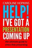 Help! I've Got A Presentation Coming Up