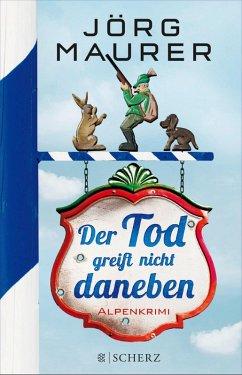 Der Tod greift nicht daneben / Kommissar Jennerwein ermittelt Bd.7 (eBook, ePUB) - Maurer, Jörg