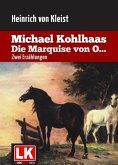Michael Kohlhaas - Die Marquise von O... (eBook, ePUB)