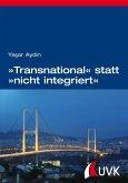»Transnational« statt »nicht integriert« (eBook, PDF)