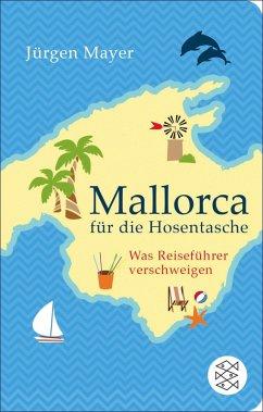 Mallorca für die Hosentasche (eBook, ePUB) - Mayer, Jürgen