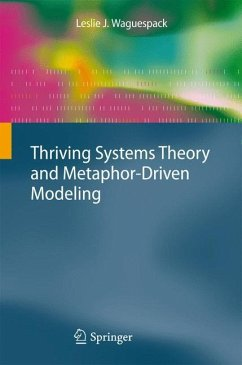 Thriving Systems Theory and Metaphor-Driven Modeling - Waguespack, Leslie J.