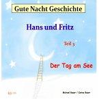 Gute-Nacht-Geschichte: Hans und Fritz - Der Tag am See (MP3-Download)