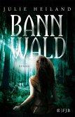 Bannwald / Robin, Emilian und Laurin Bd.1 (eBook, ePUB)