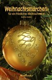 Weihnachtsmärchen für ein friedliches Weihnachtsfest (eBook, ePUB)