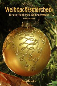 Weihnachtsmärchen für ein friedliches Weihnachtsfest (eBook, ePUB) - Anders, Gudrun