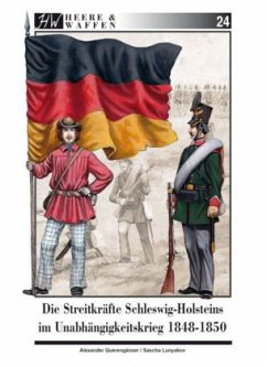 Die Streitkräfte Schleswig-Holsteins im Unabhängigkeitskrieg 1848-1850 - Querengässer, Alexander; Lunyakov, Sascha