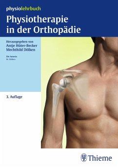 Physiotherapie in der Orthopädie (eBook, PDF) - Dölken, Mechthild; Hüter-Becker, Antje