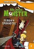Ferien im Spukhotel / Alle meine Monster Bd.3