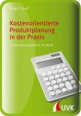 Kostenorientierte Produktplanung in der Praxis (eBook, PDF)