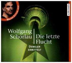 Die letzte Flucht / Georg Dengler Bd.6 (5 Audio-CDs) - Schorlau, Wolfgang