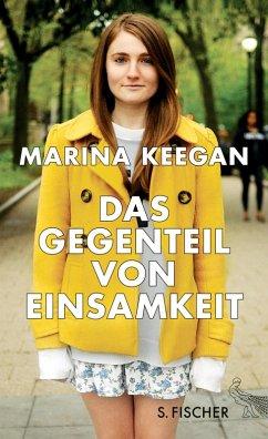 Das Gegenteil von Einsamkeit (eBook, ePUB) - Keegan, Marina