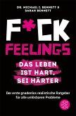 Fuck Feelings – Das Leben ist hart, sei härter (eBook, ePUB)