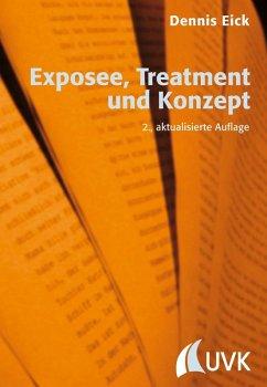 Exposee, Treatment und Konzept (eBook, PDF) - Eick, Dennis