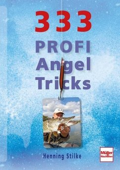 333 Profi-Angeltricks - Stilke, Henning