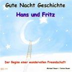Gute-Nacht-Geschichte: Hans und Fritz - Der Beginn einer wundervollen Freundschaft (MP3-Download)