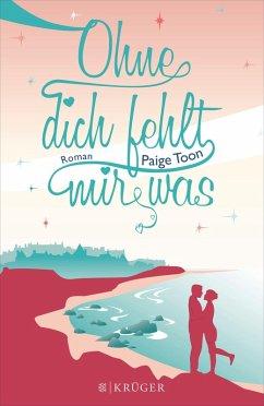 Ohne dich fehlt mir was (eBook, ePUB) - Toon, Paige