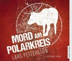 Mord am Polarkreis / Anna Magnusson Bd.2 (6 Audio-CDs)