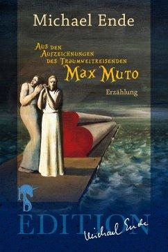 Aus den Aufzeichnungen des Traumweltreisenden Max Muto (eBook, ePUB) - Ende, Michael