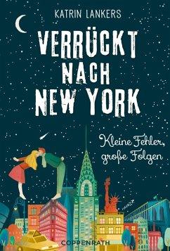 Kleine Fehler, große Folgen / Verrückt nach New York Bd.2 (eBook, ePUB) - Lankers, Katrin