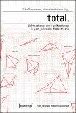 total. - Universalismus und Partikularismus in post_kolonialer Medientheorie (eBook, PDF)
