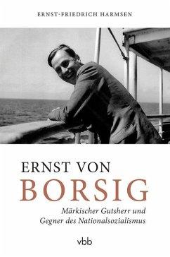 Ernst von Borsig - Harmsen, Ernst-Friedrich