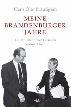 Meine Brandenburger Jahre - Bräutigam, Hans O.