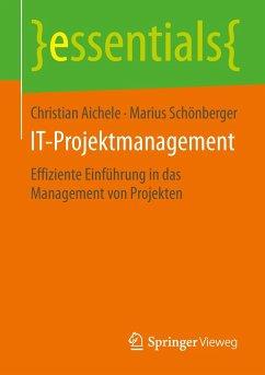 IT-Projektmanagement - Aichele, Christian; Schönberger, Marius