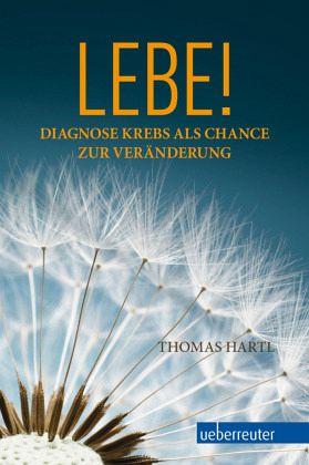 Lebe! - Hartl, Thomas